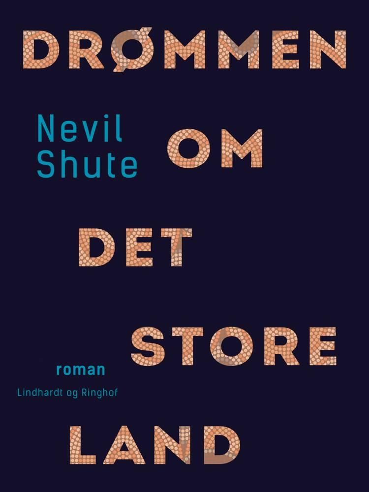 Drømmen om det store land af Nevil Shute