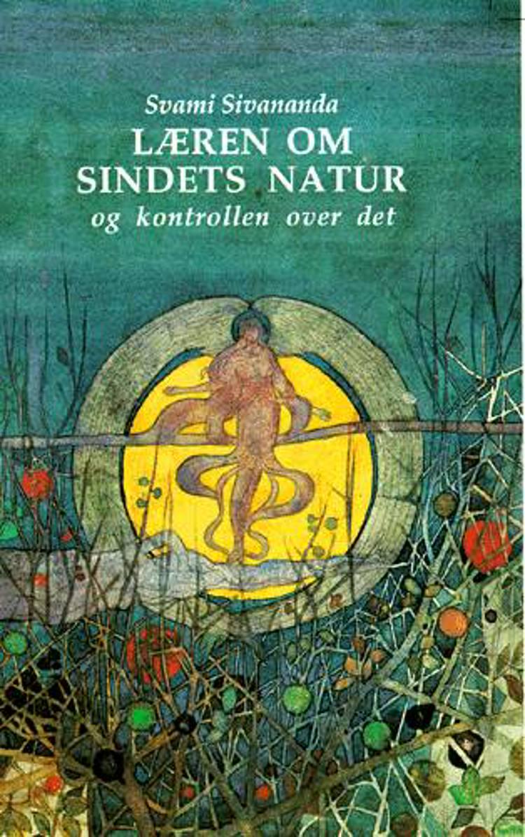 Læren om sindets natur og kontrollen over det af Swami Sivananda
