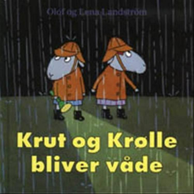 Krut og Krølle bliver våde af Olof Landström og Lena Landström