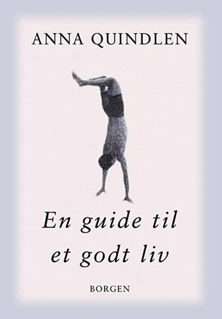 En guide til et godt liv af Anna Quindlen