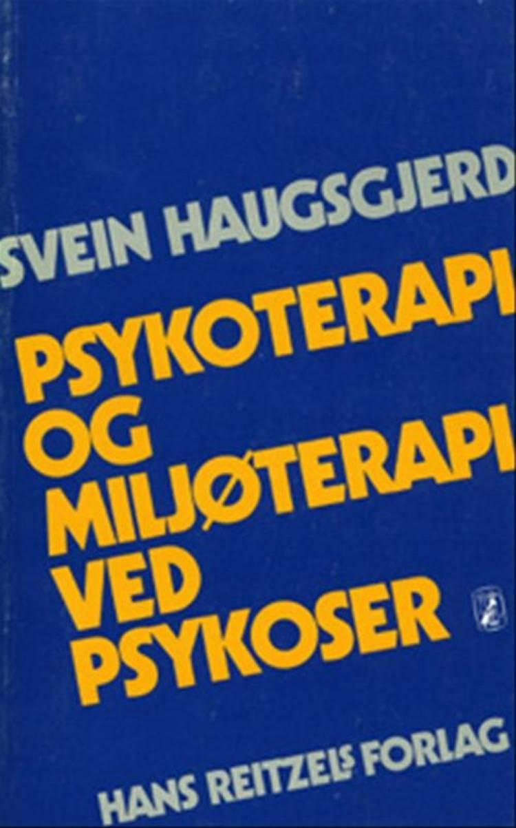 Psykoterapi og miljøterapi ved psykoser af Svein Haugsgjerd