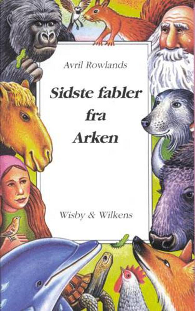 Sidste fabler fra Arken af Avril Rowlands