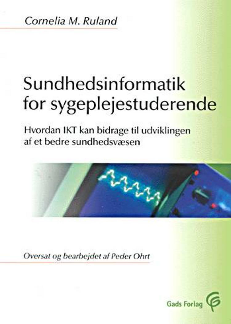 Sundhedsinformatik for sygeplejestuderende af Cornelia M. Ruland