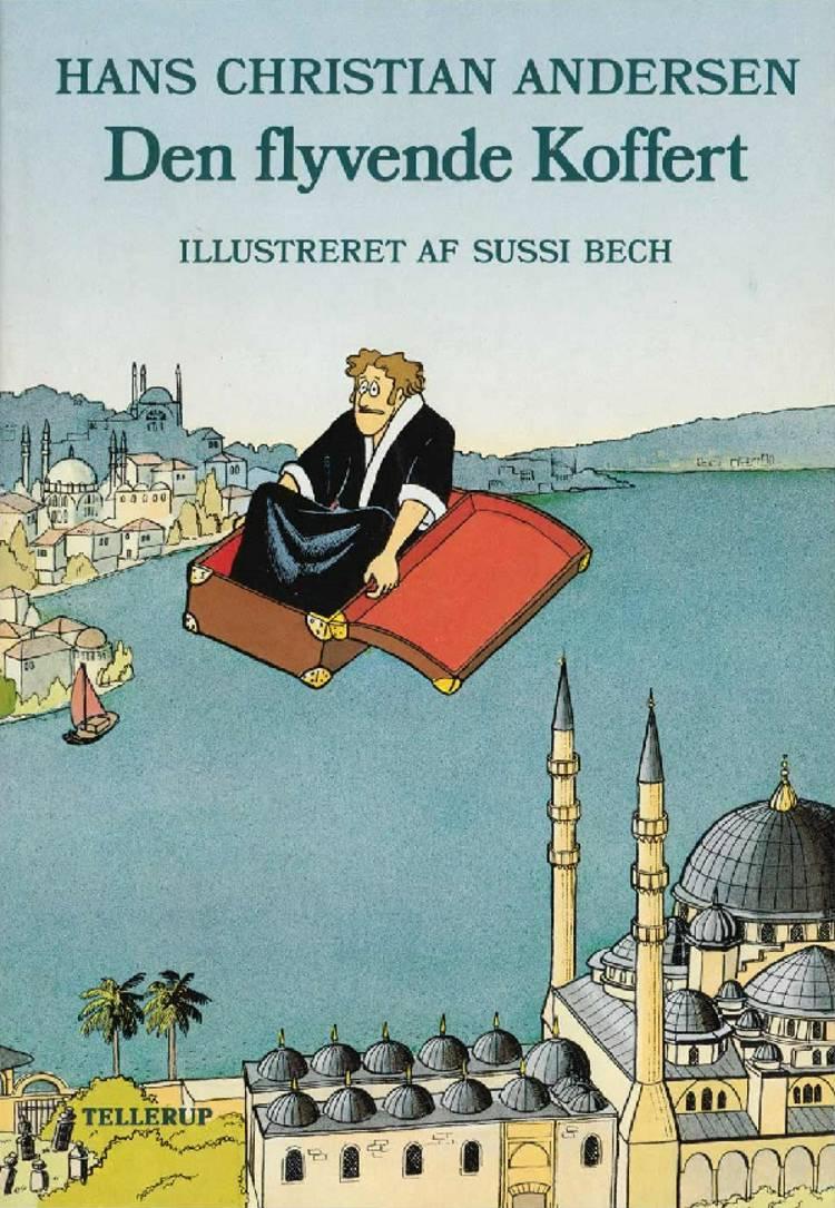 H. C. Andersen: Den flyvende Koffert af Hans Christian Andersen