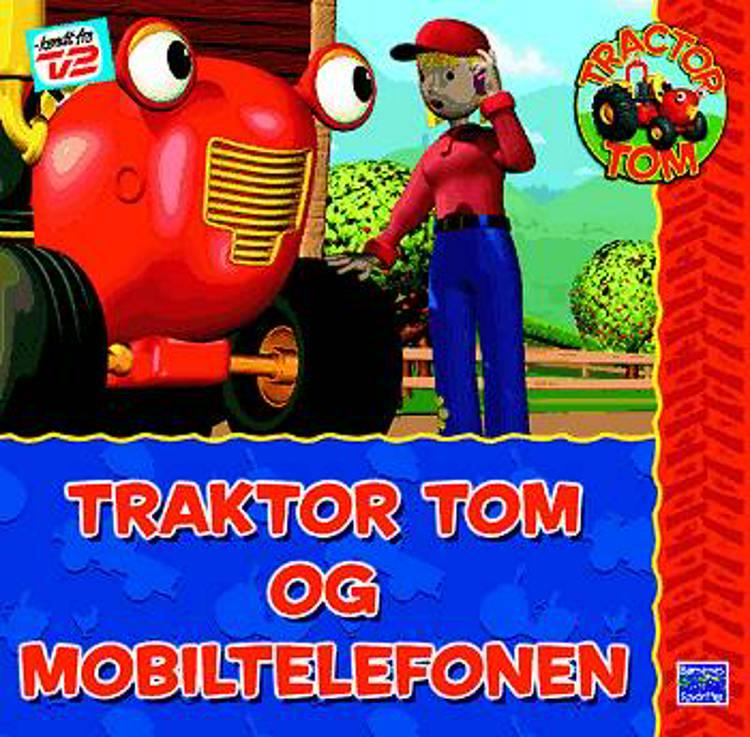 Traktor Tom og mobiltelefonen af Mark Holloway