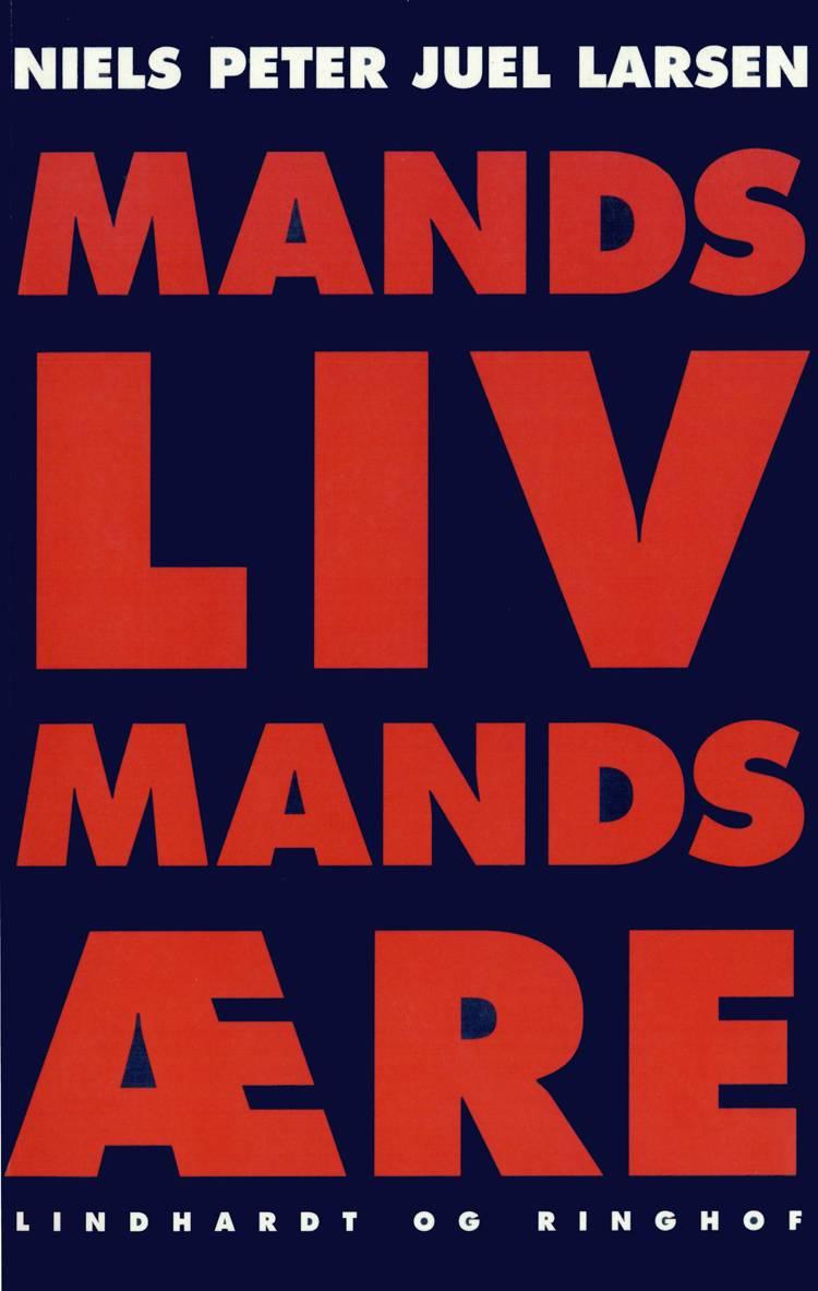 Mands liv, mands ære af Niels Peter Juel Larsen