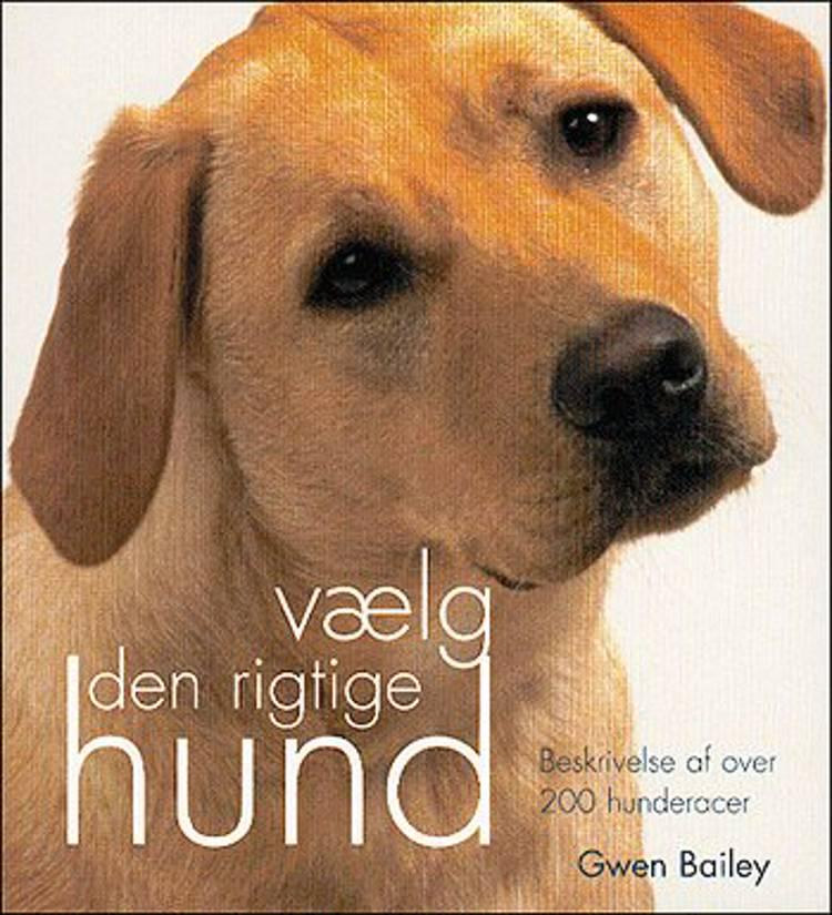 Vælg den rigtige hund af Gwen Bailey