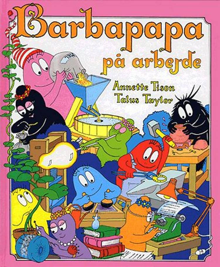 Barbapapa på arbejde af Annette Tison