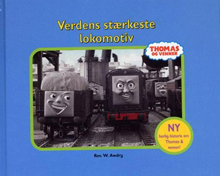 Verdens stærkeste lokomotiv af W. Awdry