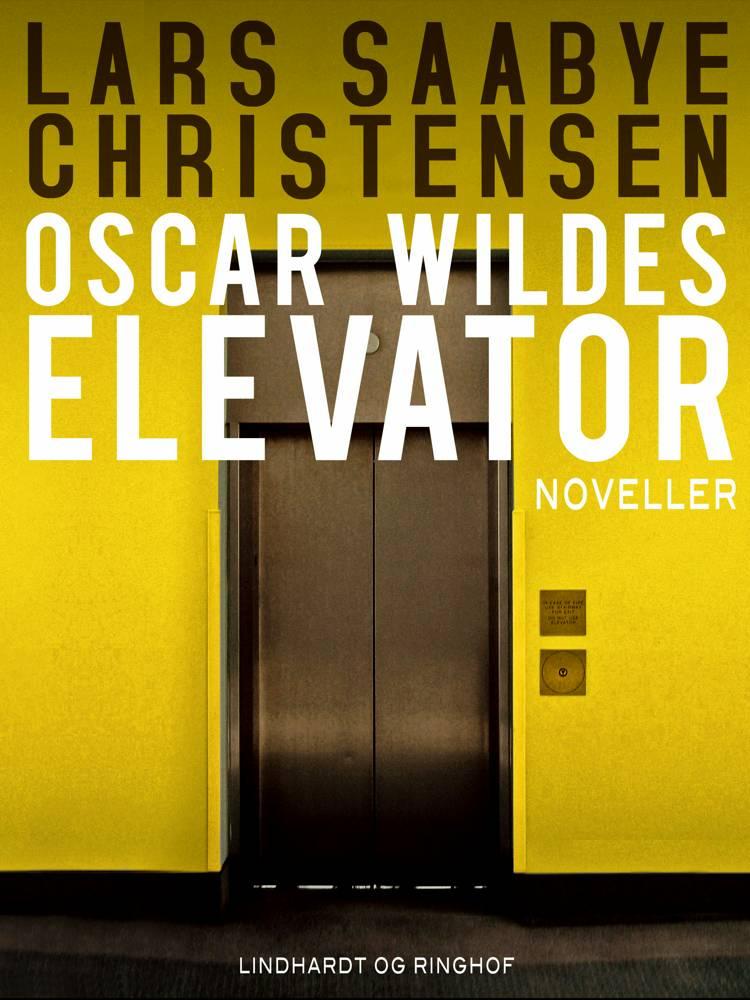 Oscar Wildes elevator af Lars Saabye Christensen