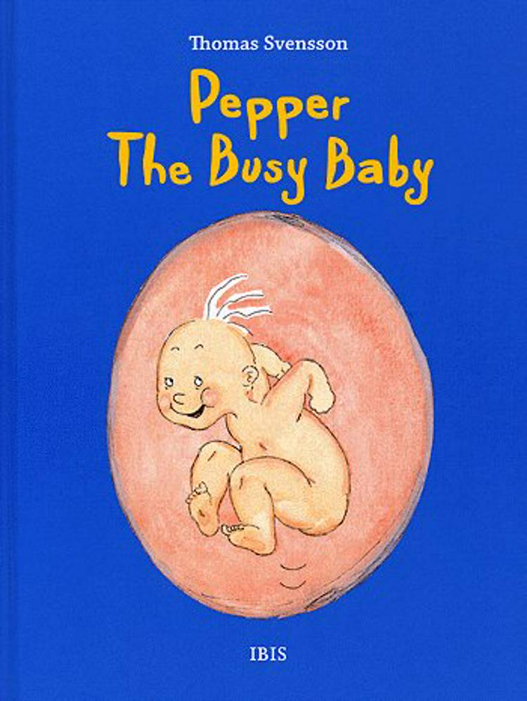 Pepper - the busy baby af Thomas Svensson