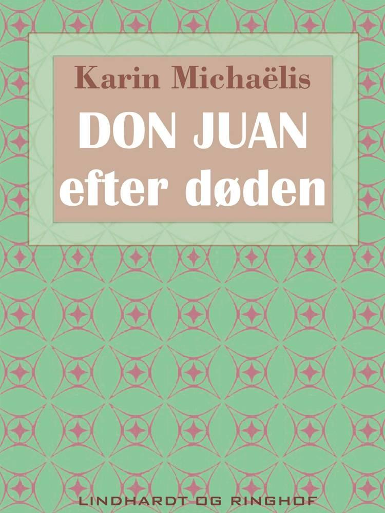 Don Juan - efter døden af Karin Michaëlis