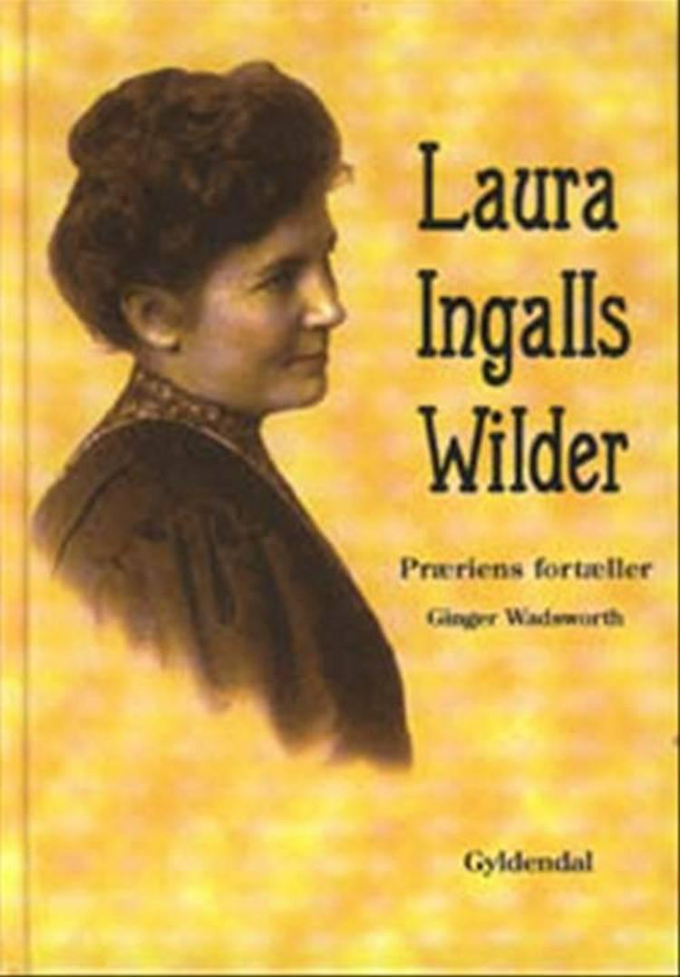Laura Ingalls Wilder af Ginger Wadsworth
