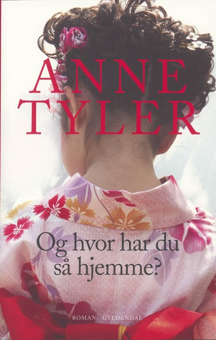 Og hvor har du så hjemme? af Anne Tyler