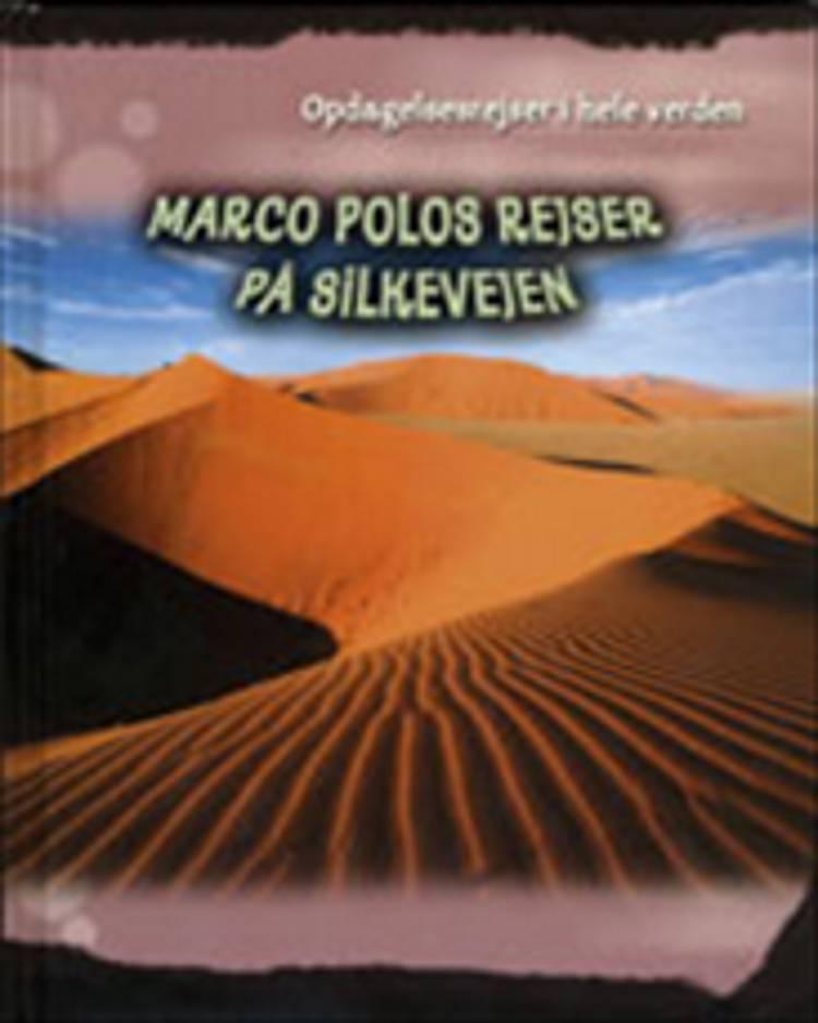 Marco polos rejser på silkevejen af Cath Senker