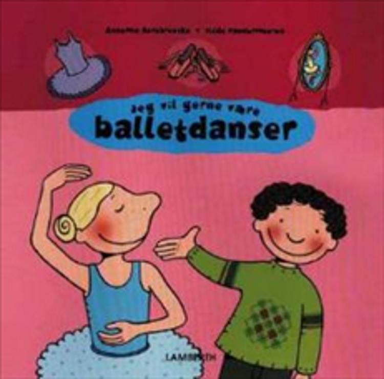 Jeg vil gerne være balletdanser af Annemie Berebrouckx og Hilde Vandermeeren