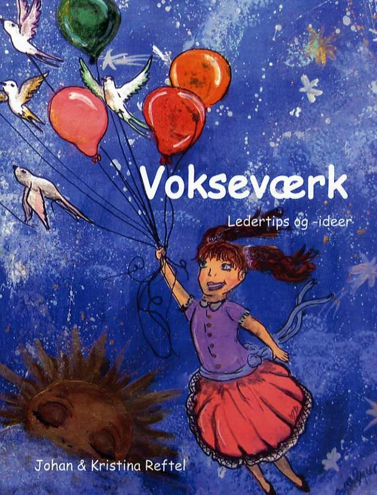 Vokseværk af Johan Reftel og Kristine Reftel