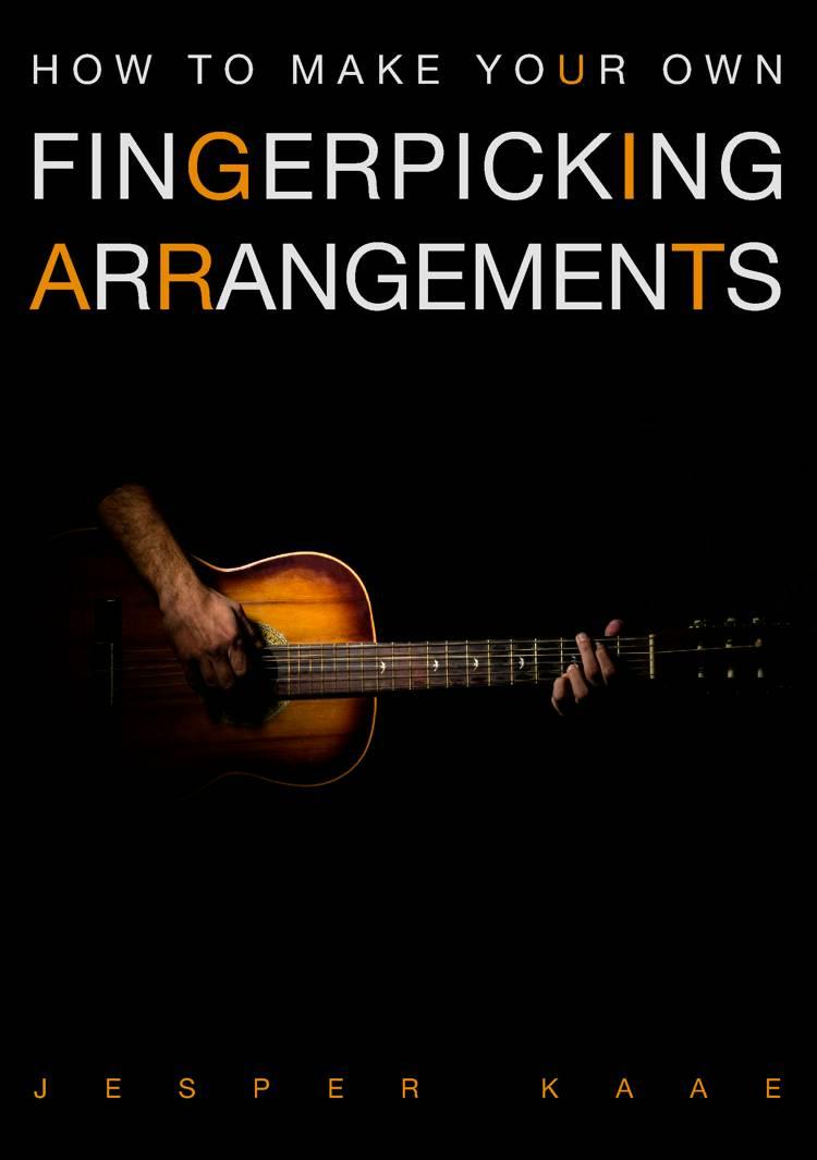 How to make your own fingerpicking arrangements af Jesper Kaae