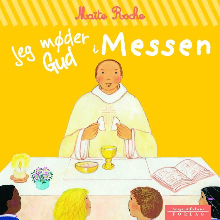 Jeg møder Gud i Messen af Maïte Roche