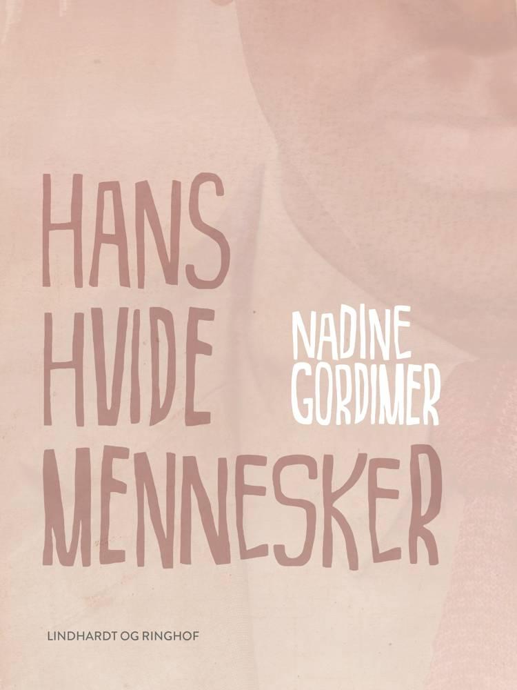 Hans hvide mennesker af Nadine Gordimer