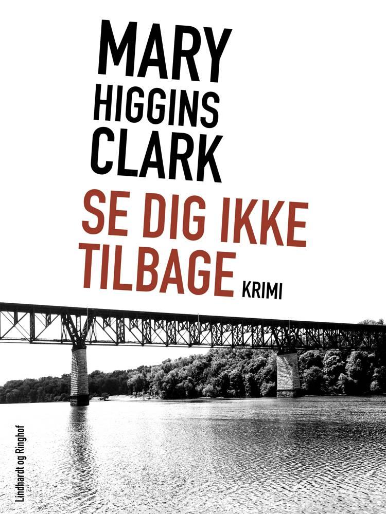 Se dig ikke tilbage af Mary Higgins Clark