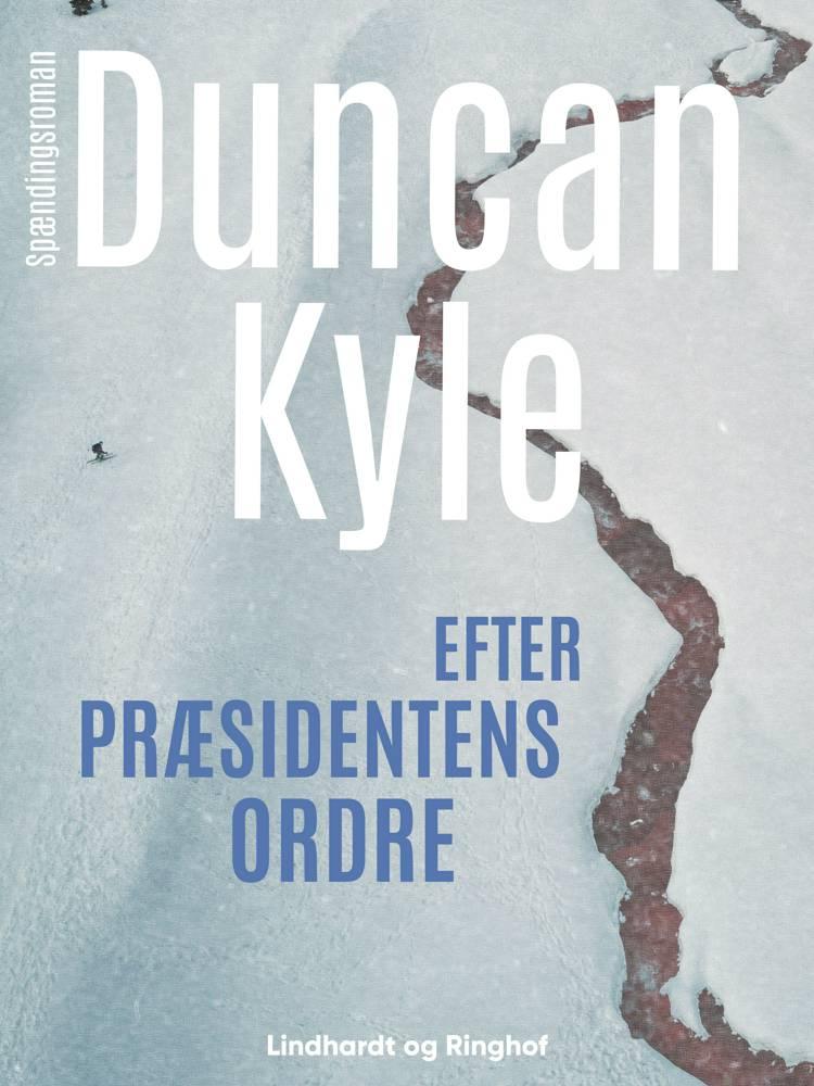 Efter præsidentens ordre af Duncan Kyle