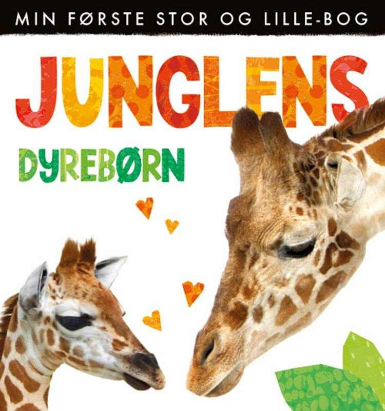 Junglens dyrebørn - Min første stor og lille-bog (sæt á 2 stk. Pris pr. stk. 149,95)