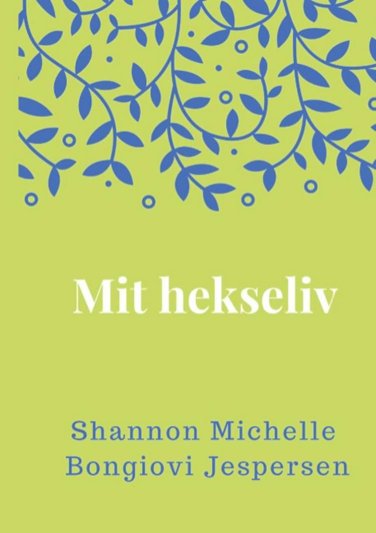Mit hekseliv af Shannon Michelle Bongiovi Jespersen