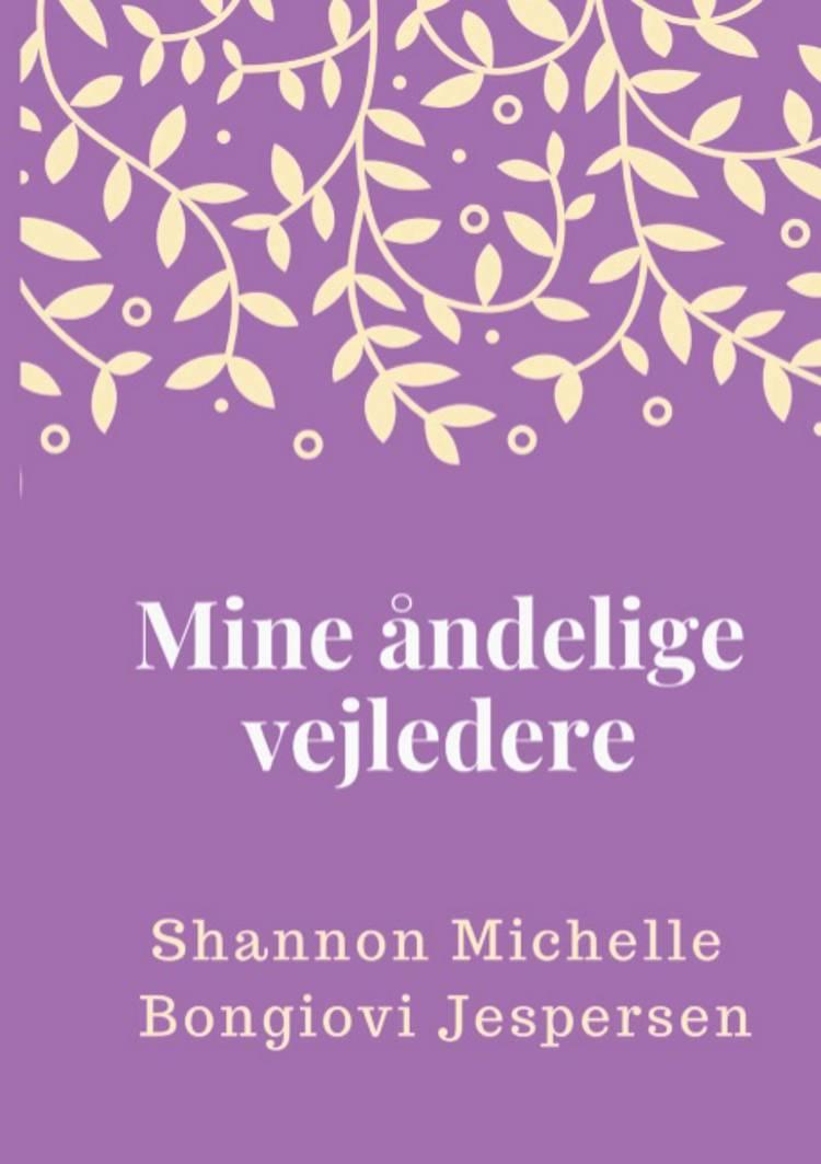 Mine åndelige vejledere af Shannon Michelle Bongiovi