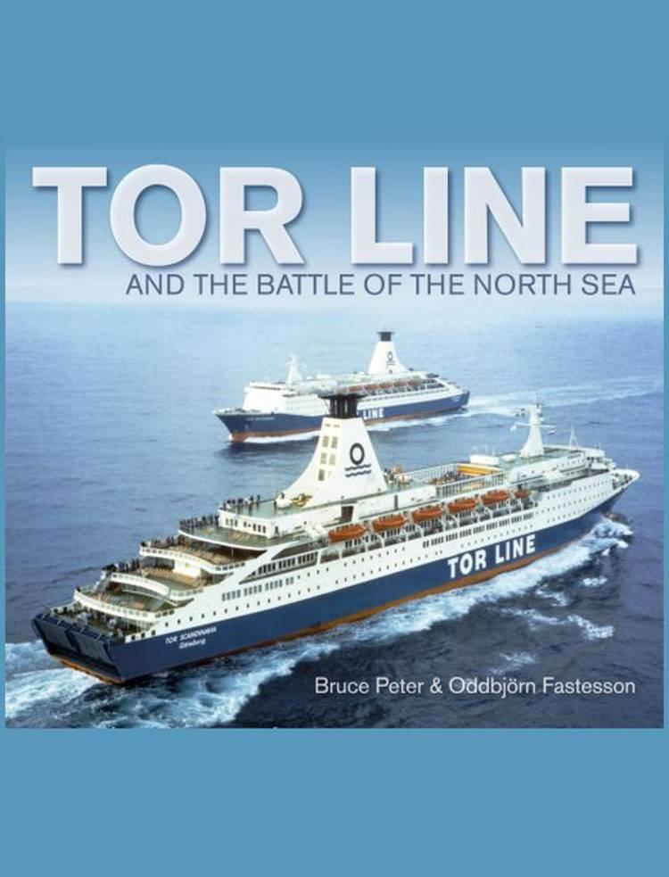 Tor Line and the battle of the North Sea af Bruce Peter og Oddbjörn Fastessson