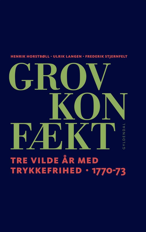 Grov Konfækt af Ulrik Langen, Frederik Stjernfelt og Henrik Horstbøll