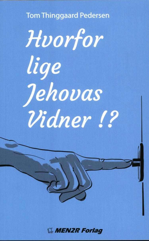 Hvorfor lige Jehovas Vidner!? af Tom Thinggaard Pedersen