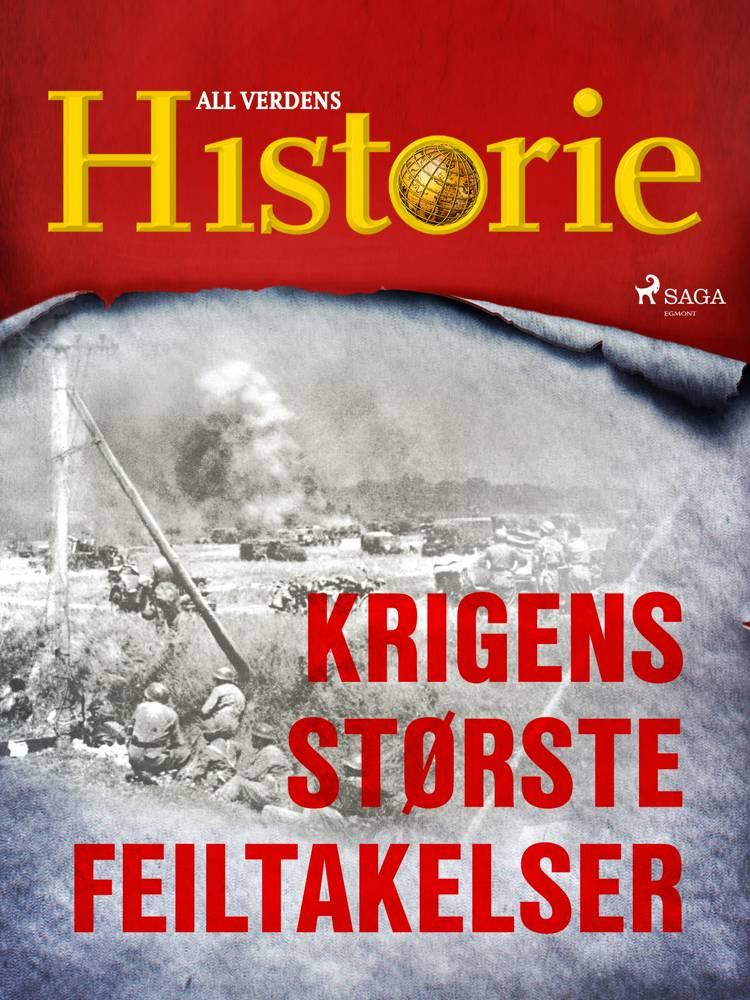 Krigens største feiltakelser af All Verdens Historie