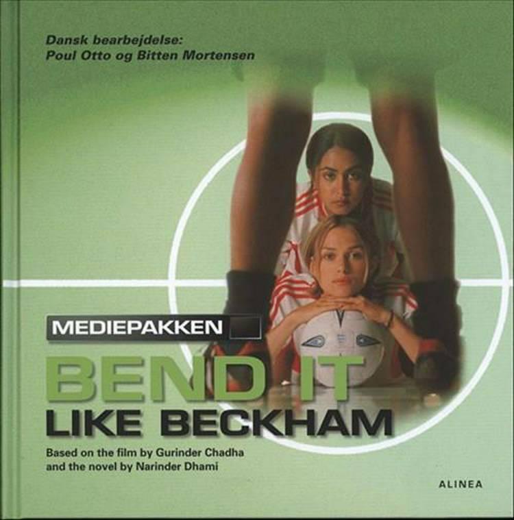 Bend it like Beckham af Poul Otto Mortensen, Bitten Mortensen, Narinder Dhami og Paul Otto
