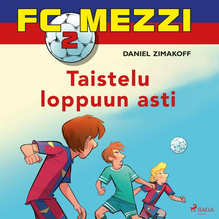 FC Mezzi 2 - Taistelu loppuun asti af Daniel Zimakoff