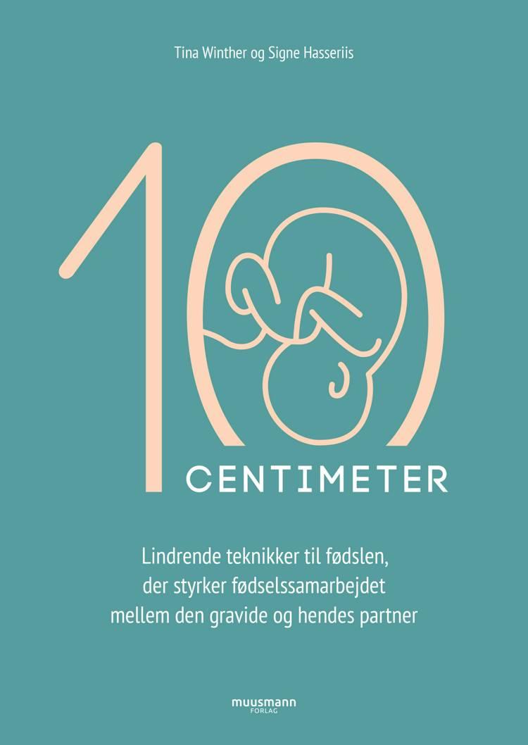 10 cm af Tina Winther og Signe Hasseriis