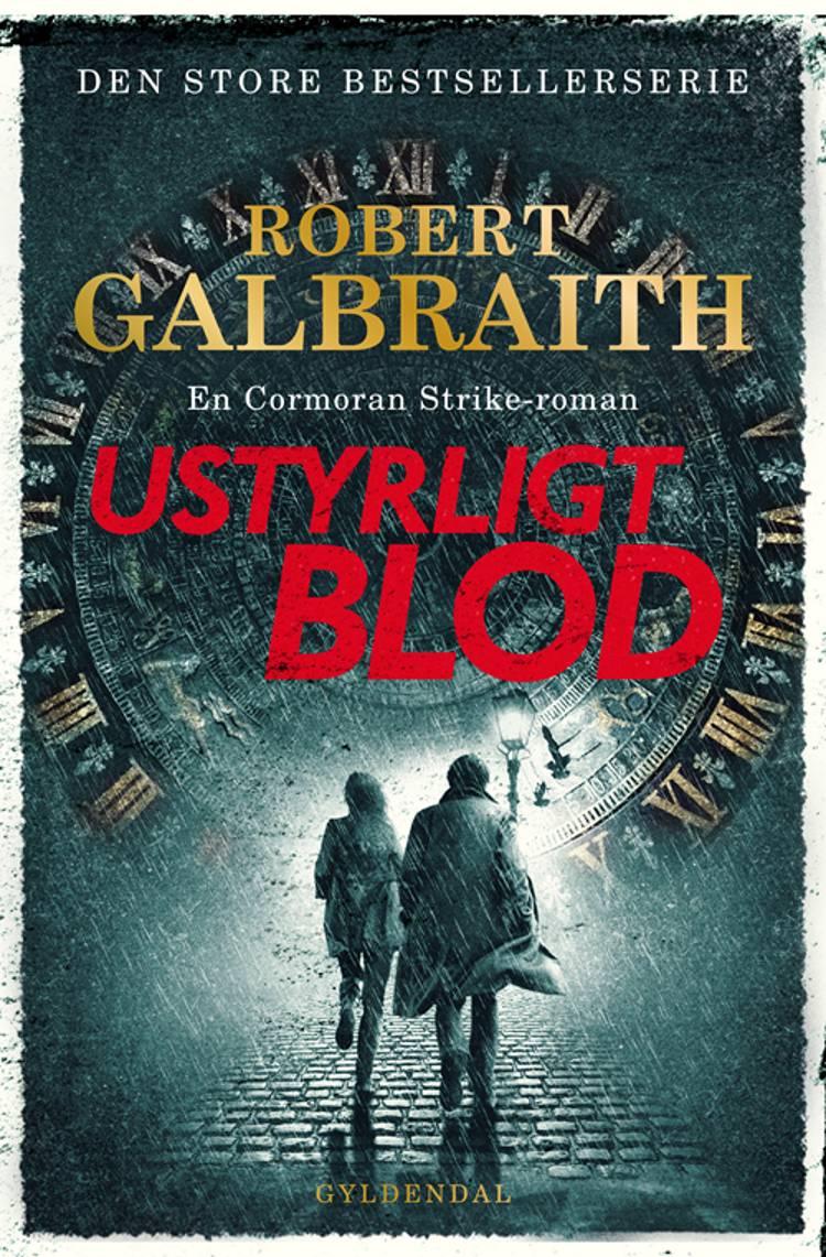 Ustyrligt blod af Robert Galbraith