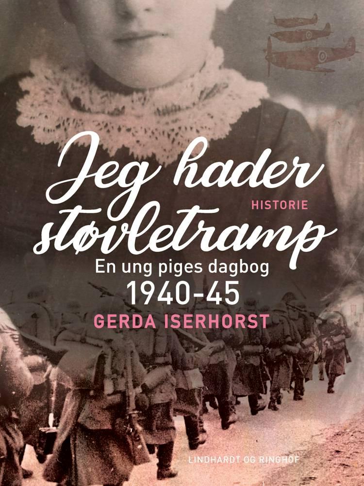 Jeg hader støvletramp. En ung piges dagbog 1940-45 af Gerda Iserhorst