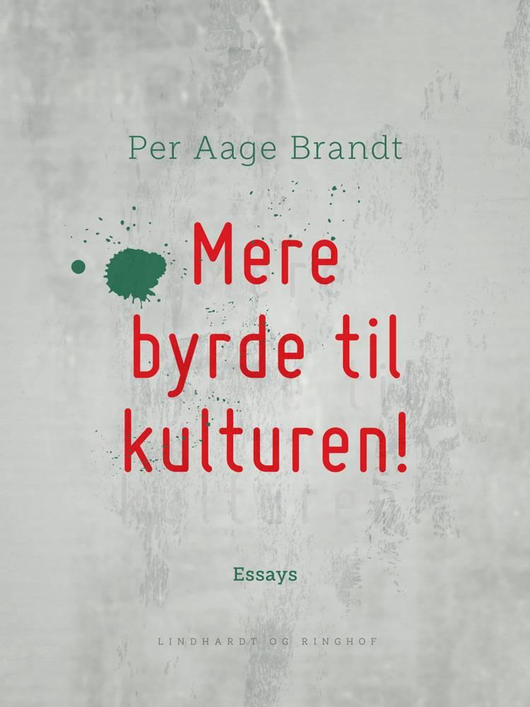 Mere byrde til kulturen! af Per Aage Brandt