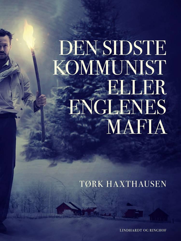Den sidste kommunist eller Englenes mafia af Tørk Haxthausen