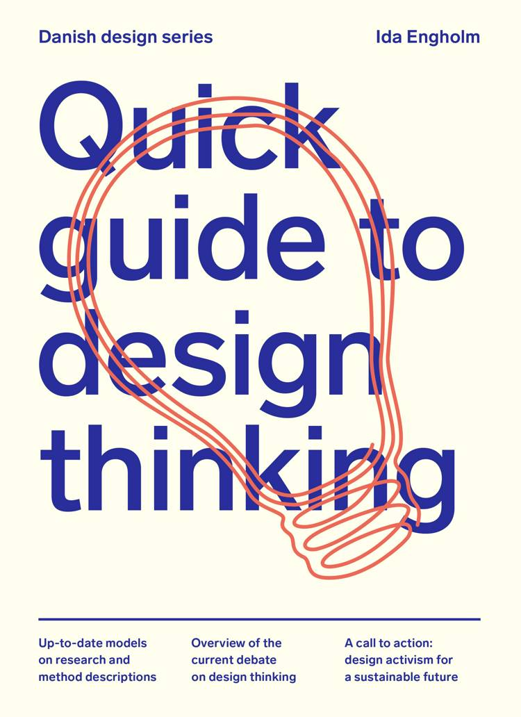 Quick Guide to Design Thinking af Ida Engholm