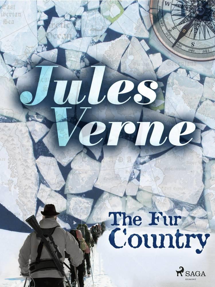 The Fur Country af Jules Verne