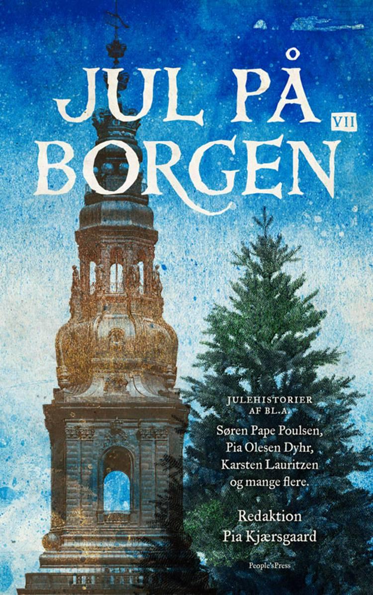 Jul på Borgen VII af Pia Kjærsgaard