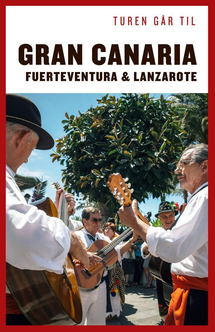 Turen går til Gran Canaria, Fuerteventura & Lanzarote af Ole Loumann