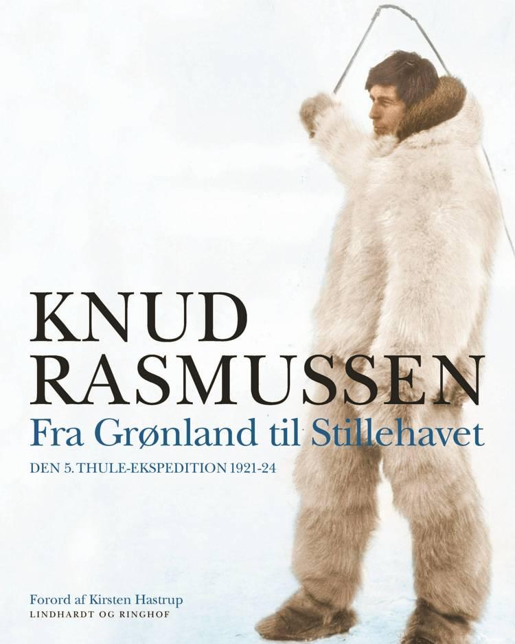 Fra Grønland til Stillehavet af Knud Rasmussen