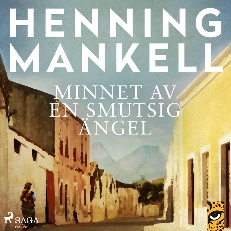 Minnet av en smutsig ängel af Henning Mankell