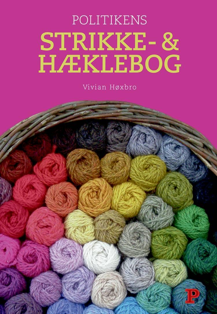 Politikens strikke- og hæklebog af Vivian Høxbro og Birgit Juhl