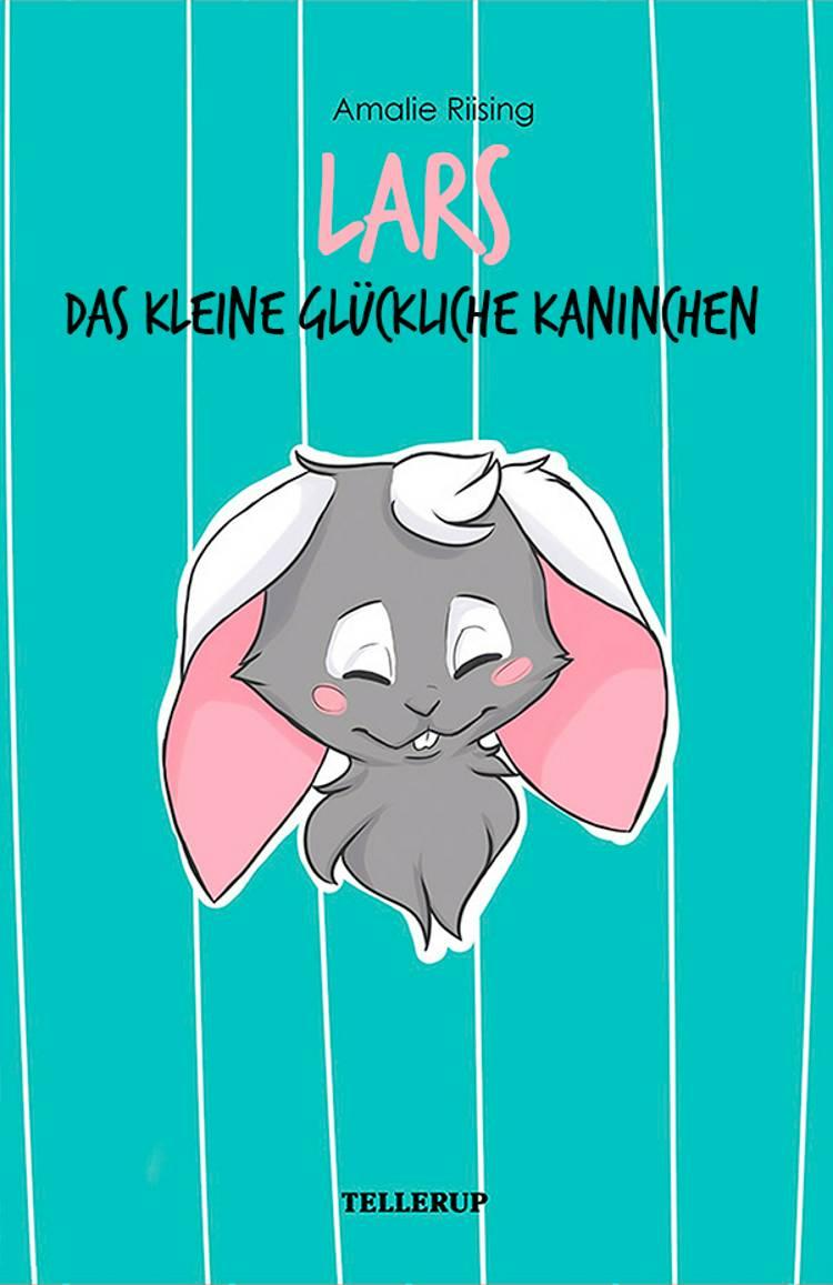 Lars, das kleine glückliche Kaninchen af Amalie Riising