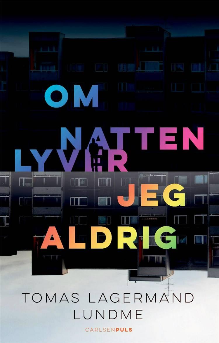 Om natten lyver jeg aldrig af Tomas Lagermand Lundme