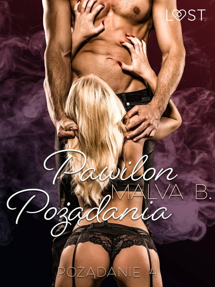 Pożądanie 4: Pawilon Pożądania - opowiadanie erotyczne af Malva B